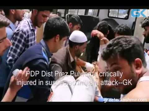PDP Dist Prez Pulwama critically injured in suspected militant attack