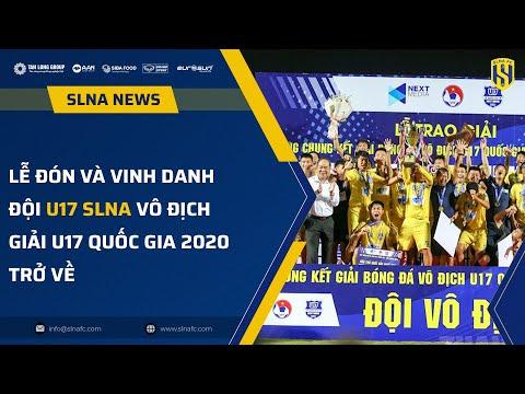 Lễ đón và Vinh danh U17 Sông Lam Nghệ An vô địch Giải U17 Quốc gia 2020 trở về