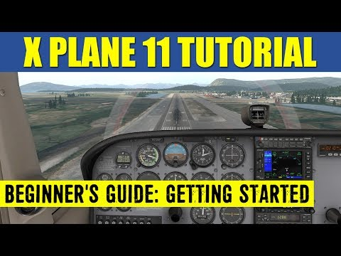 X Plane 11 Beginner's Guide ✈️ Getting Started & Resources