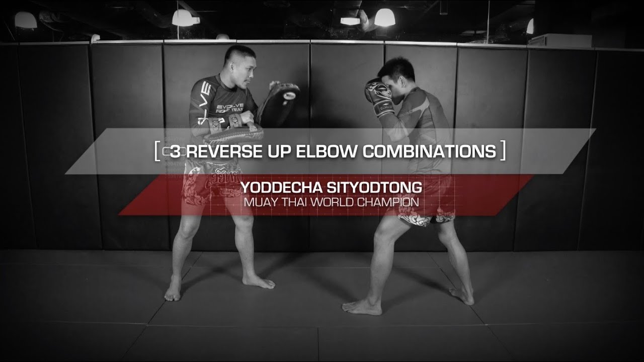 Muay Thai: 3 Basic Reverse Up Elbow KO Combinations | Evolve University