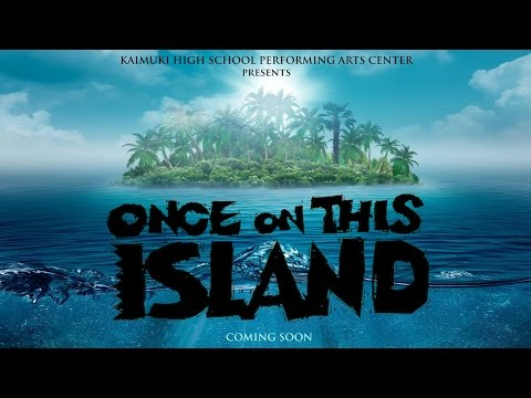 ONCE ON THIS ISLAND, KHSPAC 2016 Musical Promo Video