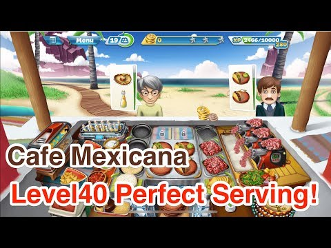 【Cooking Fever】Cafe Mexicana Level40 3 Stars!!
