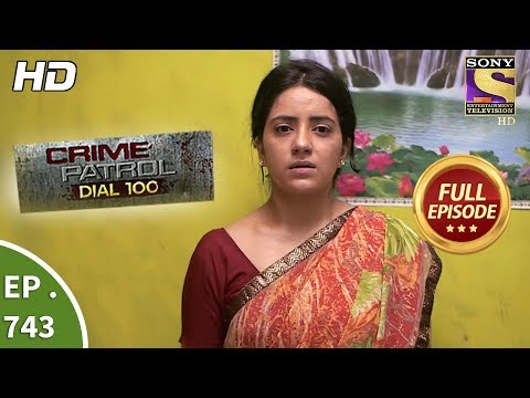 Crime Patrol Dial 100 - Ep 743 - Full Episode - 28th  March, 2018