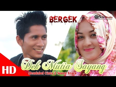 BERGEK - DEK MUTIA SAYANG. Meudabel cinta 2 sound track  HD Video Quality 2017