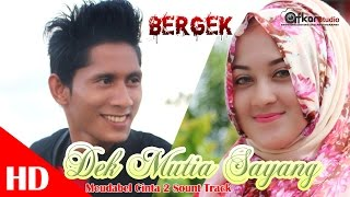 Video BERGEK - DEK MUTIA SAYANG. Meudabel cinta 2 sound track  HD Video Quality 2017 MP3, 3GP, MP4, WEBM, AVI, FLV November 2018