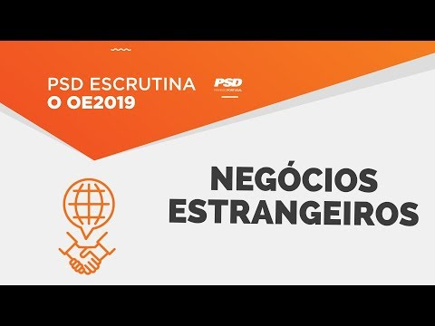 O PSD escrutina o OE 2019 para os Negócios Estrangeiros