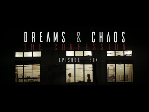 DREAMS & CHAOS | EPISODE SIX | THE CONFESSION | EVEN CHAPTERS