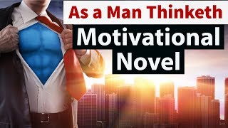 English Novel - As a Man Thinketh by James Allen - Motivation for students, analysis in Hindi