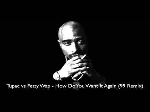 Video Tupac vs Fetty Wap - How Do You Want It Again (99 remix) download in MP3, 3GP, MP4, WEBM, AVI, FLV February 2017