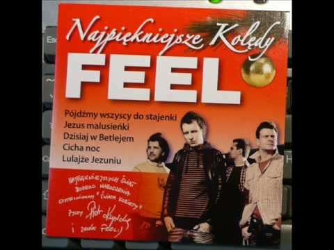 Tekst piosenki Feel - Pójdźmy wszyscy do stajenki po polsku