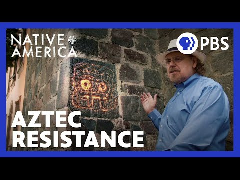 Aztec Resistance | Native America | PBS