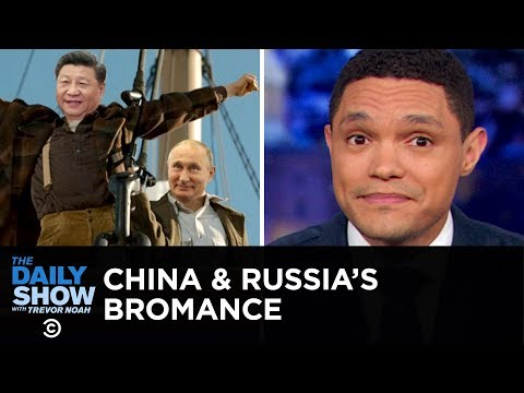If You Don't Know, Now You Know: Russia & China  The Daily Show