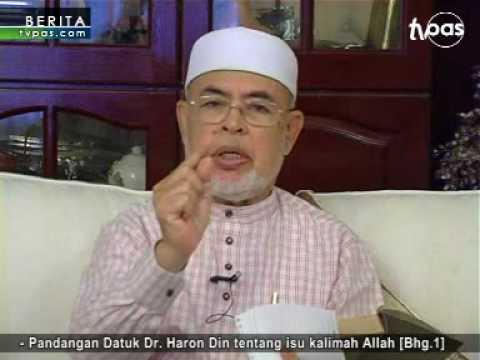 Pandangan Dato' Dr Haron Din Tentang Isu Kalimah Allah [Bhg.1]