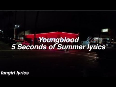 Video Youngblood || 5 Seconds Of Summer Lyrics download in MP3, 3GP, MP4, WEBM, AVI, FLV January 2017