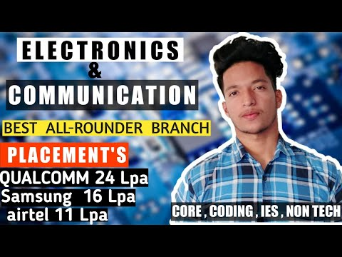 ECE | ALL ROUNDER BRANCH ! ELECTRONICS AND COMMUNICATION ENGINEERING ! PLACEMENTS IN ECE ! MUSTWATCH