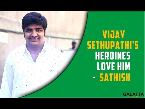 Vijay-Sethupathis-heroines-love-him--Sathish