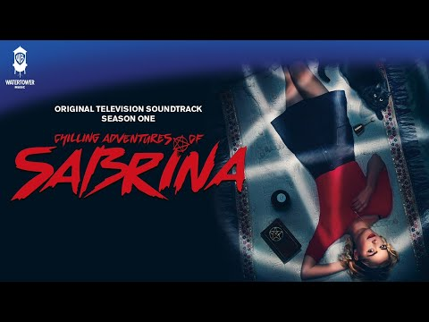 Chilling Adventures of Sabrina S1 Official Soundtrack | Masquerade - Cast | WaterTower