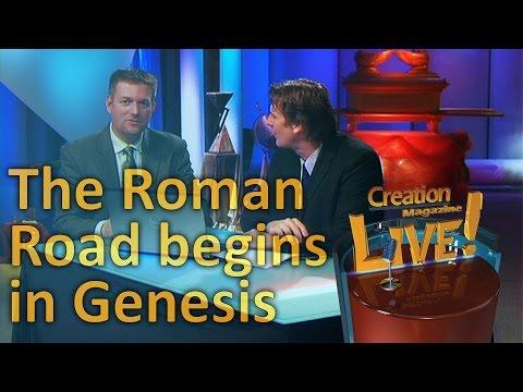 Roman Road begins in Genesis — Creation Magazine LIVE! (2-01)