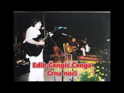 Edib Čengić Čenga - Crna noći (видео)