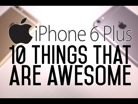 iPhone 6 Plus - 10 Things That Are Awesome