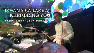 Video YANDI ANDAPUTRA DRUM CAM | ISYANA SARASVATI - KEEP BEING YOU MP3, 3GP, MP4, WEBM, AVI, FLV April 2019