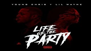"Young Chris Feat. Lil Wayne ""Life of The Party"" (Audio) (Heat)"