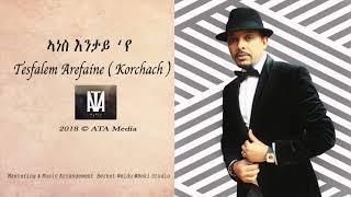 Video Tesfalem Arefaine Korchach -  ኣነስ እንታይ 'የ - New Eritrean music 2018 MP3, 3GP, MP4, WEBM, AVI, FLV Desember 2018