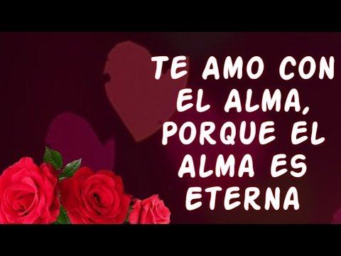 Poemas cortos - Te Amo con el Alma, Porque el Alma es Eterna - Poema Bonito Para el Amor de mi Vida
