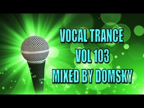 VOCAL TRANCE  VOL 103   MIXED BY DOMSKY
