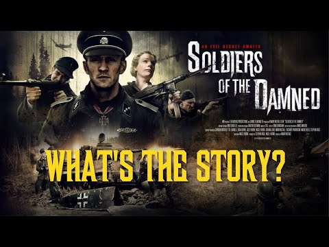 Soldiers of the Damned : What's the Story?