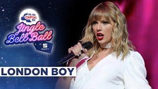 Taylor Swift - London Boy (Live at Capital's Jingle Bell Ball 2019)   Capital
