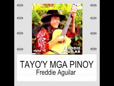 Freddie Aguilar Tayo'y Mga Pinoy With Lyrics