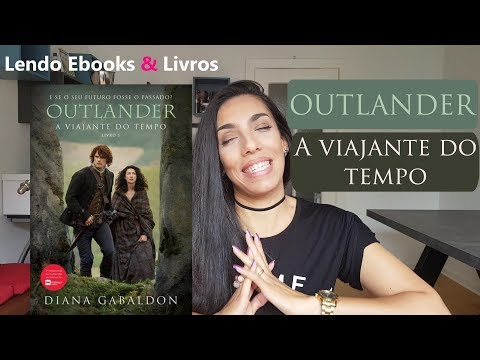 "Resenha de ""Outlande - A Viajante do Tempo"" - Diana Gabaldon"