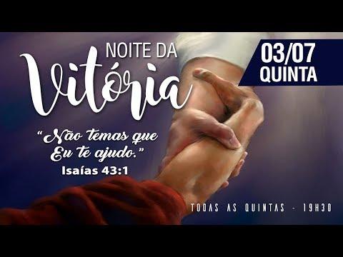 Pr. Edivaldo Sena - Noite da Vitória - 03/08/2017