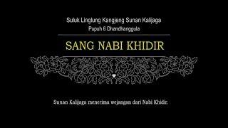 Suluk Linglung (Sunan Kalijaga) Pupuh 6 Dhandhanggula - SANG NABI KHIDIR