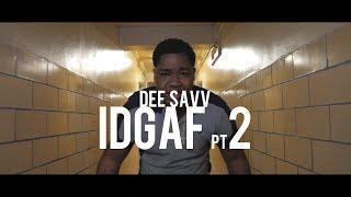 Dee Savv - IDGAF Pt.2 (Dir. By Kapomob Films)