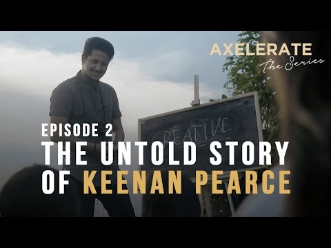Axelerate The Series : The Untold Story of Keenan Pearce Ep. 2