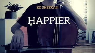 Ed Sheeran - Happier for cello and guitar (COVER)