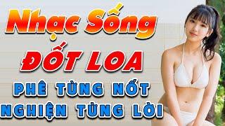 dot-loa-bang-lk-nhac-song-tru-tinh-remix-phe-tung-not-nghien-tung-loi-nhac-chat
