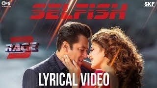 Video Selfish Song with Lyrics - Race 3 | Salman Khan, Bobby, Jacqueline | Atif Aslam, Iulia, Vishal MP3, 3GP, MP4, WEBM, AVI, FLV Juni 2018