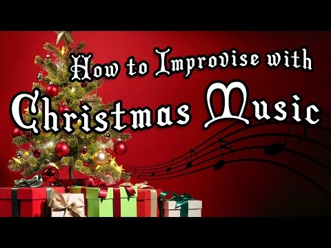 How to Improvise Christmas Music