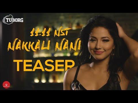 (Nakkali Nani - 11:11 NST Ft. Samragyee R L Shah   Official Teaser - Duration: 35 seconds.)