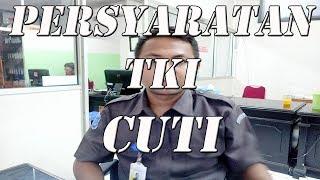 Video PERSYARATAN DAN PROSES TKI CUTI (LIBUR KE INDONESIA) MP3, 3GP, MP4, WEBM, AVI, FLV April 2018