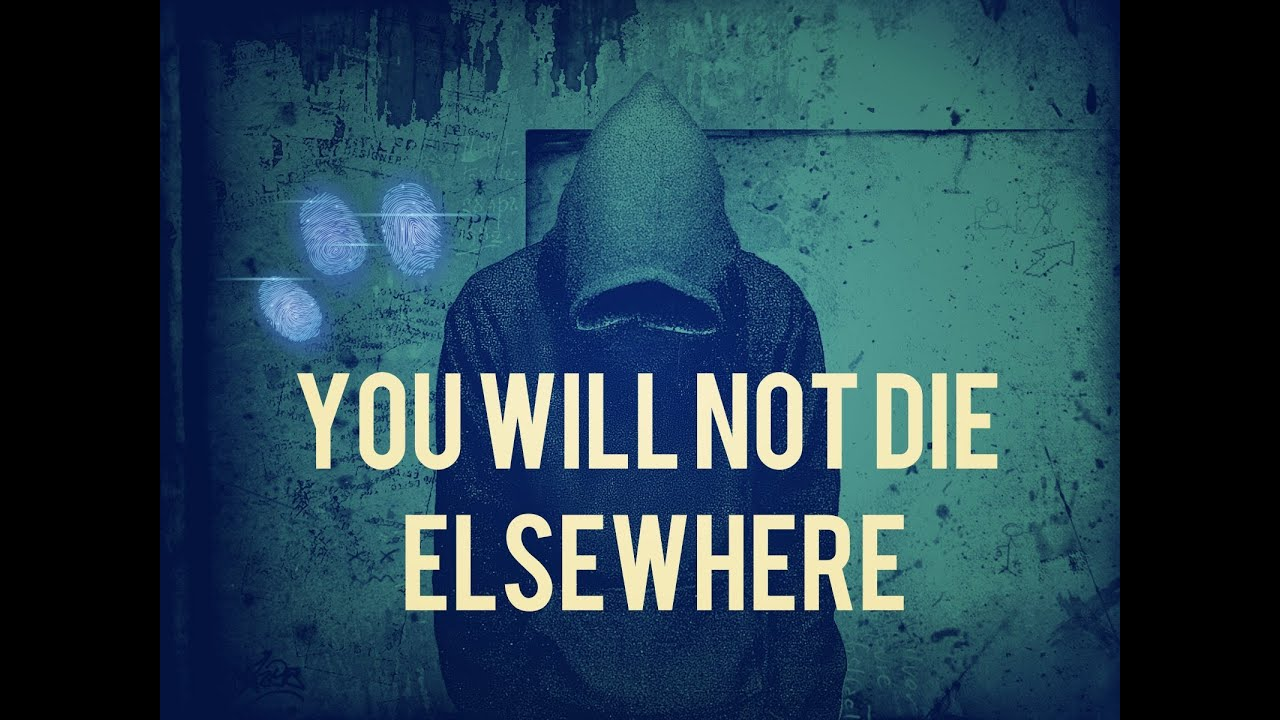 You Will Not Die Elsewhere ᴴᴰ