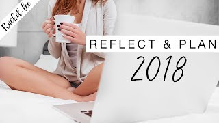 How To Reflect On 2017 & Plan For 2018 - Make It Your Year