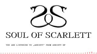Video Soul of Scarlett - Anxiety (Anxiety EP)