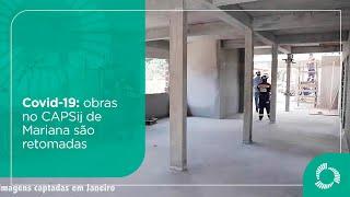 Covid-19: obras no CAPSij de Mariana são retomadas