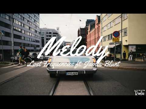 Lost Frequencies Ft. James Blunt - Melody (Lyrics/Lyric Video)