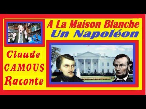 A La Maison Blanche, Un Napoléon : « Claude Camous Raconte » une rencontre insolite avec Abraham Lincoln.