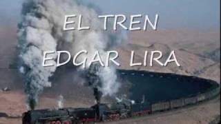 EDGAR LIRA EL TREN